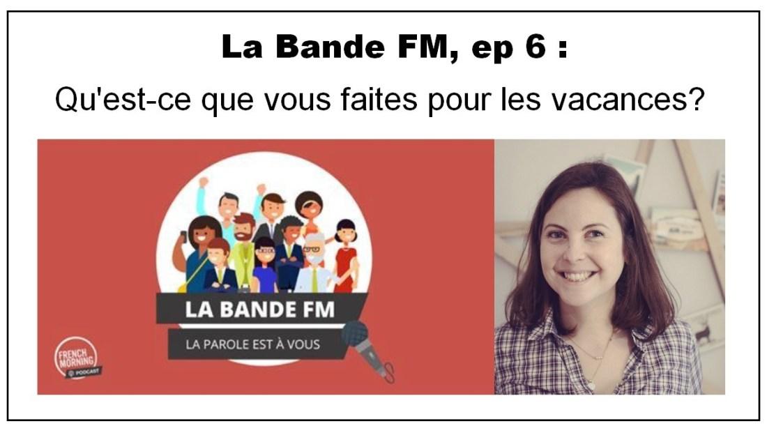La bande FM - Plan B - Vacances d' été (Spécial expatriés USA)