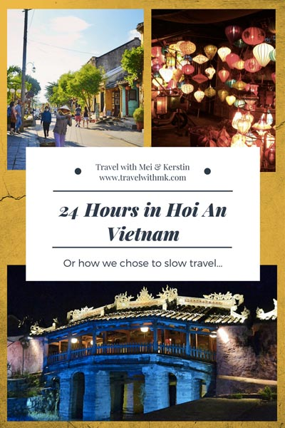 24 Hours in Hoi An, Vietnam © Travelwithmk.com
