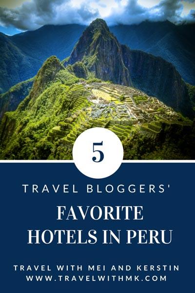 Travel Bloggers Favorite Hotels in Peru Travelwithmk.com