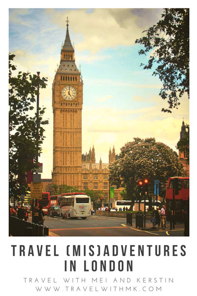 Travel (Mis)Adventures in London © Travelwithmk.com