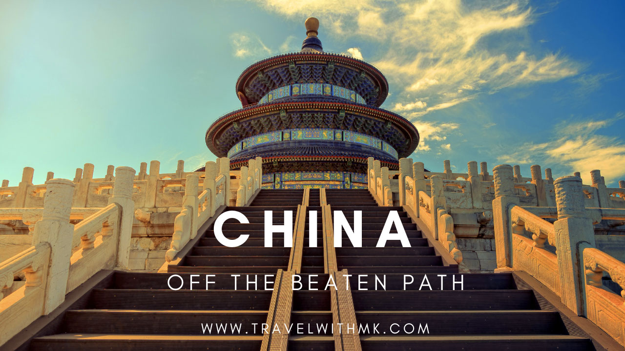 10 Off the Beaten Path Destinations in China © Travelwithmk.com