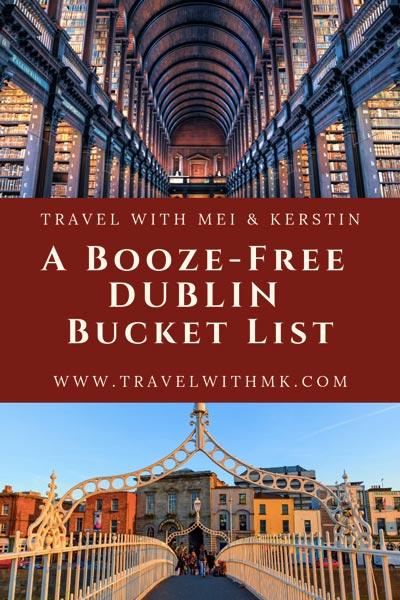 A Booze-Free Dublin Bucket List © Travelwithmk.com