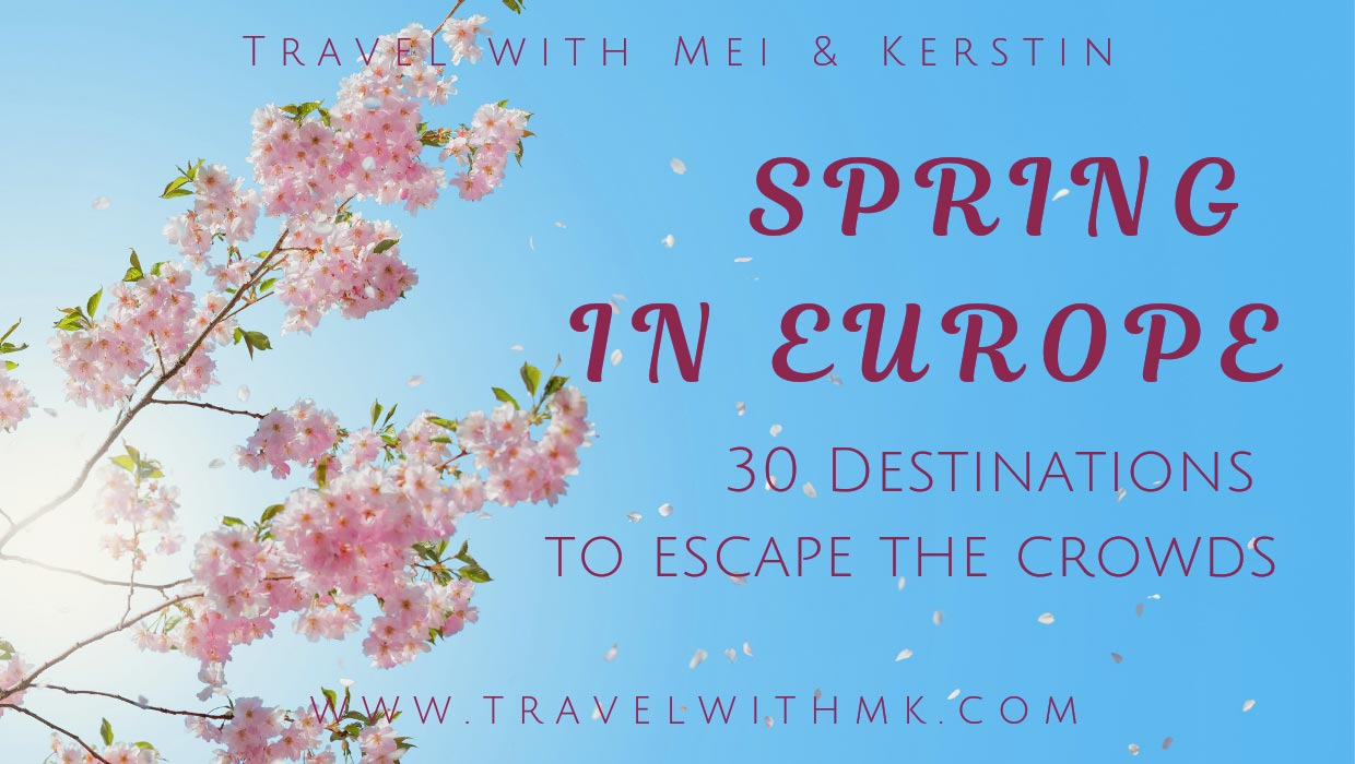 Spring in Europe - 30 Destinations to escape the crowds © Travelwithmk.com