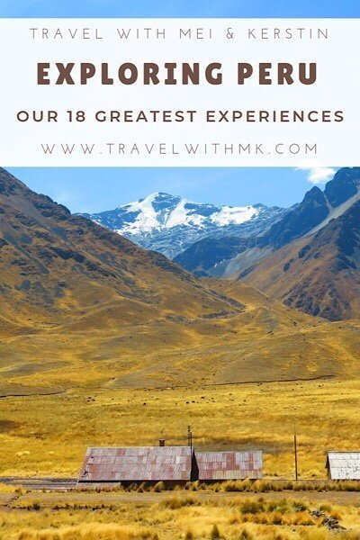 Exploring Peru - Our 18 Greatest Experiences © Travelwithmk.com