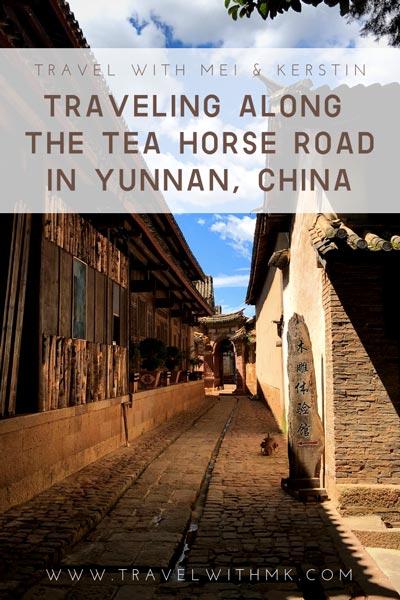 Pin me: Traveling along the Tea Horse Road in Yunnan, China