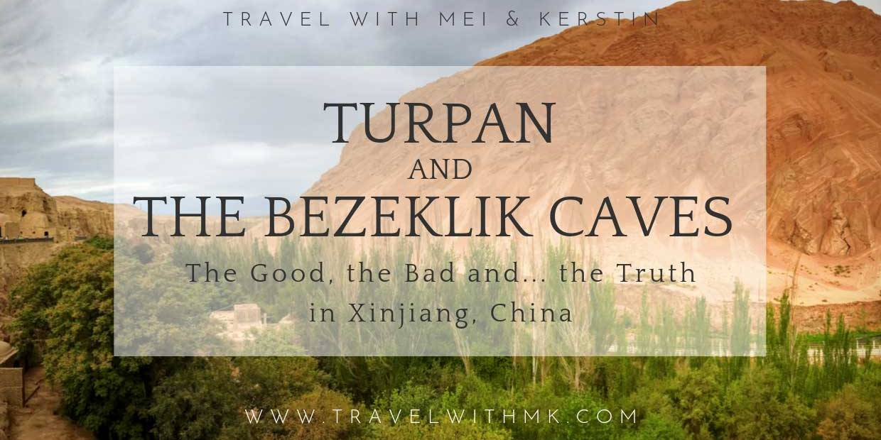 Turpan and the Bezeklik Caves: the Good, the Bad and the Truth in Xinjiang, China © Travelwithmk.com