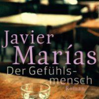 Der Gefühlsmensch von Javier Marías