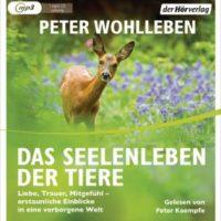 Das Seelenleben der Tiere von Peter Wohlleben (Hörbuch)