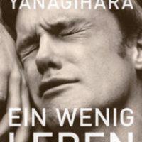 Ein wenig Leben von Hanya Yanagihara (Buch und Hörbuch)