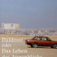 Daldossi oder Das Leben des Augenblicks von Sabine Gruber