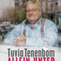 Allein unter Flüchtlingen von Tuvia Tenenbom
