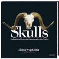 Skulls. Die faszinierende Schädelsammlung des Alan Dudley von Simon Winchester