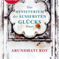 Das Ministerium des äußersten Glücks von Arundhati Roy