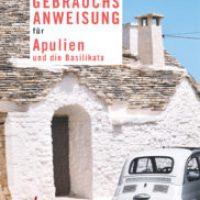 Gebrauchsanweisung für Apulien und die Basilikata von Maria Carmen Morese