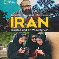 Iran. Tausend und ein Widerspruch von Stephan Orth, Mina Esfandiari und Samuel Zuder