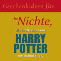Geschenkideen für die Nichte, die hofft, dass mit Harry Potter niemals Schluss ist