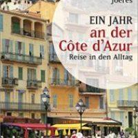 Ein Jahr an der Côte d'Azur von Annika Joeres