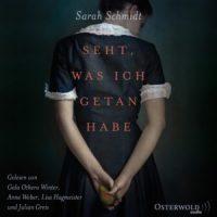 Seht, was ich getan habe von Sarah Schmidt (Hörbuch und Buch)