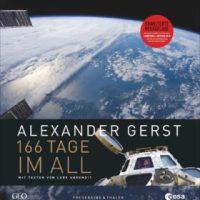 166 Tage im All von Alexander Gerst und Lars Abromeit