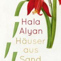 Häuser aus Sand von Hala Alyan