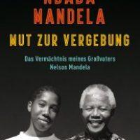 Mut zur Vergebung von Ndaba Mandela