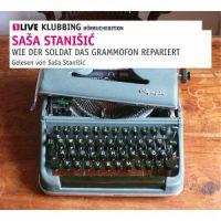 Wie der Soldat das Grammofon repariert von Saša Stanišić (Hörbuch)