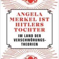 Angela Merkel ist Hitlers Tochter von Christian Alt und Christian Schiffer