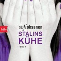 Stalins Kühe von Sofi Oksanen