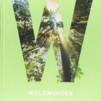 Waldwunder. Vom Glück, im Grünen zu sein von Marion Hahnfeldt und anderen