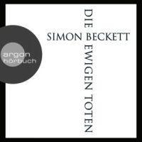 Die ewigen Toten von Simon Beckett (Hörbuch)