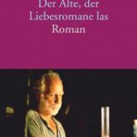 Der Alte, der Liebesromane las von Luis Sepúlveda