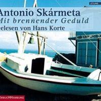 Mit brennender Geduld von Antonio Skármeta (Hörbuch)