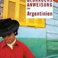 Gebrauchsanweisung für Argentinien von Christian Thiele