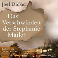 Das Verschwinden der Stephanie Mailer von Joël Dicker (Hörbuch)