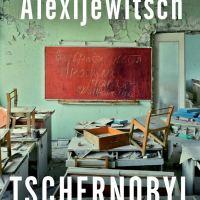 Tschernobyl. Eine Chronik der Zukunft von Swetlana Alexijewitsch