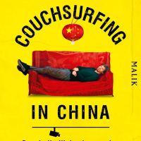 Couchsurfing in China. Durch die Wohnzimmer der neuen Supermacht von Stephan Orth