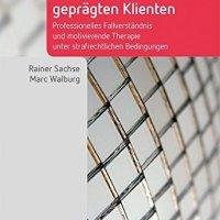 Umgang mit narzisstisch geprägten Klienten von Rainer Sachse und Marc Walburg