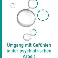 Umgang mit Gefühlen in der psychiatrischen Arbeit von Andreas Knuf