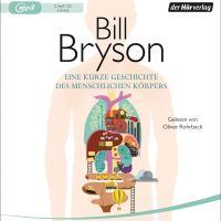 Eine kurze Geschichte des menschlichen Körpers von Bill Bryson (Hörbuch)