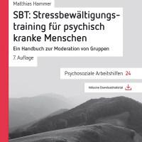 SBT. Stressbewältigungstraining für psychisch kranke Menschen von Matthias Hammer