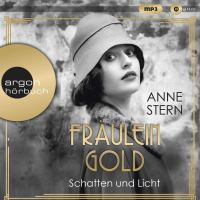 Fräulein Gold. Schatten und Licht von Anne Stern (Hörbuch)