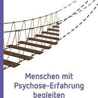 Menschen mit Psychose-Erfahrung begleiten von Thomas Bock