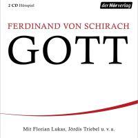 GOTT. Ein Theaterstück von Ferdinand von Schirach