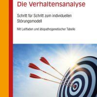 Die Verhaltensanalyse. Schritt für Schritt zum individuellen Störungsmodell von Esther Bockwyt