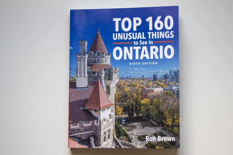 Ron Brown's Top 160 Unusual Things to See in Ontario