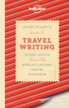 Lonely Planet's Guide to Travel Writing by Don George