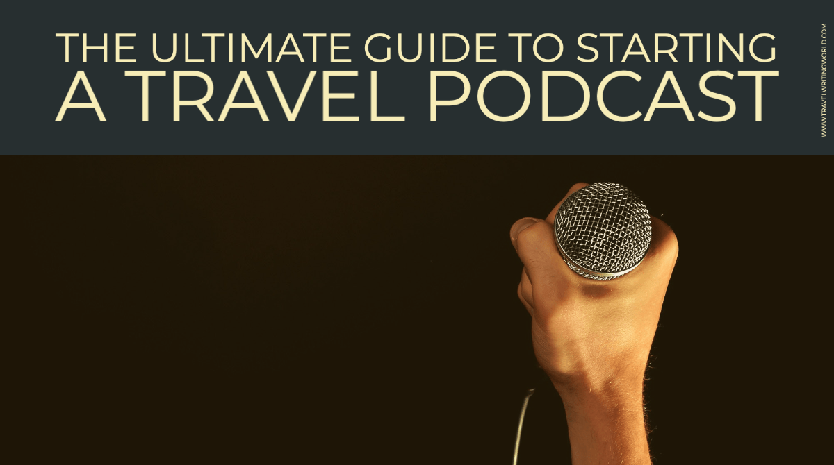 Starting a Travel Podcast