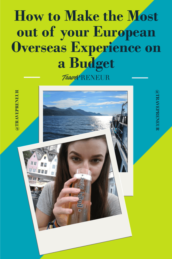 How to make the most out of your European Overseas Experience on a Budget Guest Post