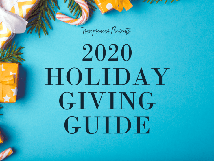 Holiday Giving Guide 2020 from Travepreneur