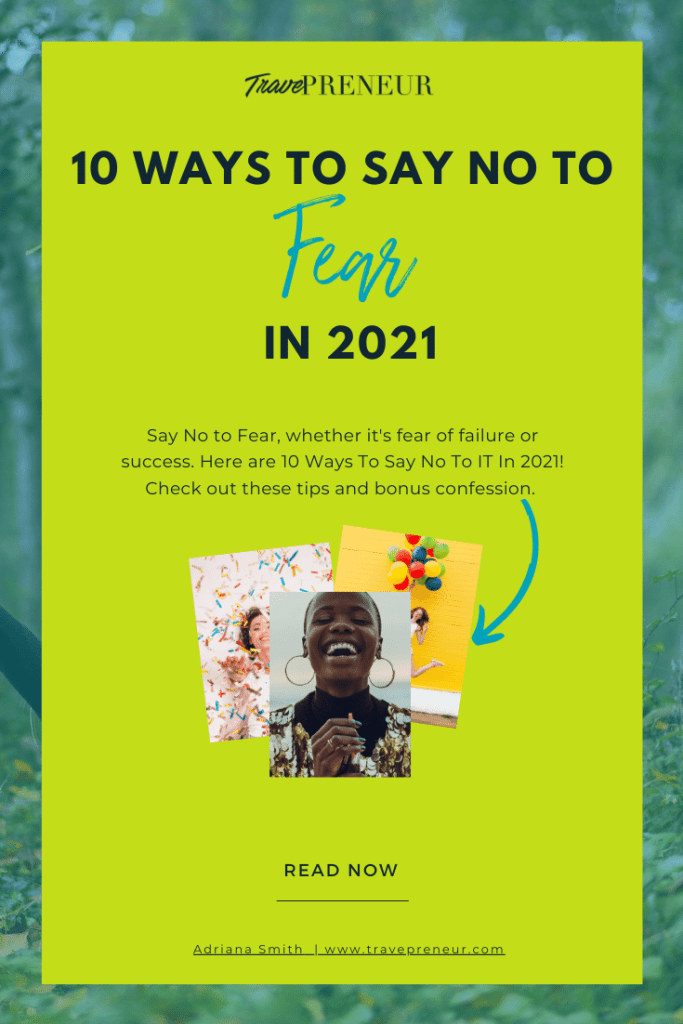 10 Ways to Say No to Fear in 2021